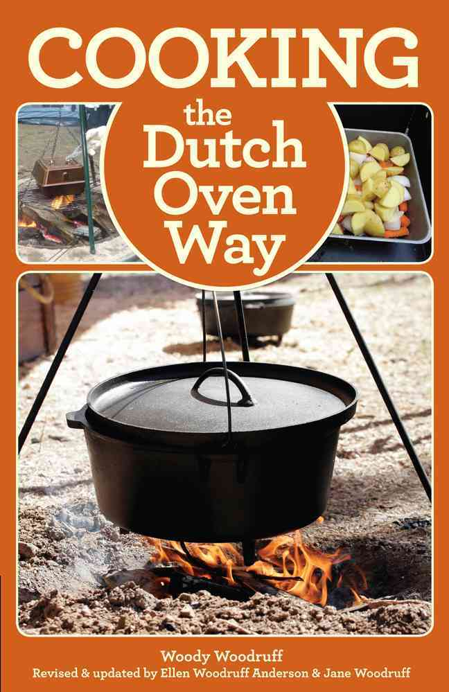 Cooking the Dutch Oven Way By Woodruff Anderson, Ellen/ Woodruff, Jane