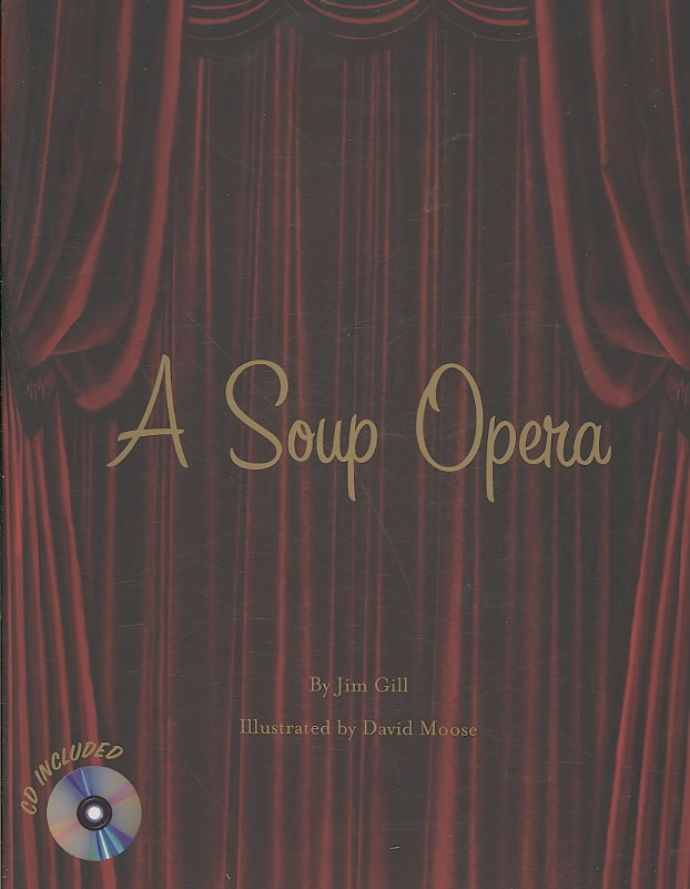 A Soup Opera By Gill, Jim/ Moose, David (ILT)