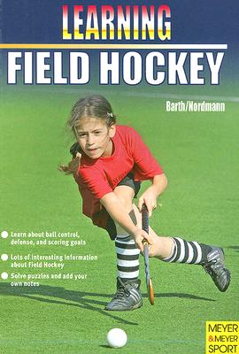 Learning Field Hockey By Barth, Katrin/ Nordmann, Lutz